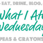 My First 'What I Ate Wednesday' Post