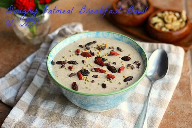 Doughy Oatmeal Breakfast Bowl (V, GF)