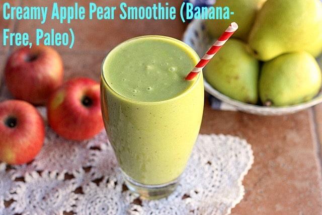 Creamy Apple Pear Smoothie (Banana-Free, Paleo)