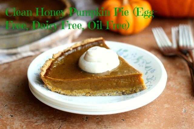 Clean Honey Pumpkin Pie (Egg-Free, Dairy-Free, Oil-Free)