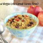 Fruit and Veggie Cold Cereal (Grain-Free, Sugar-Free)