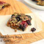 Rustic Oatmeal Berry Bread (No Added Sugar)